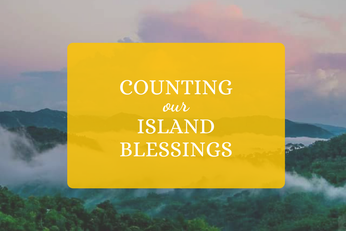 Counting Our Island Blessings