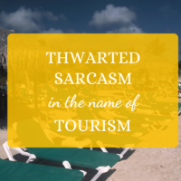 sarcasm island funny humor Caribbean St Maarten tourists tourism industry