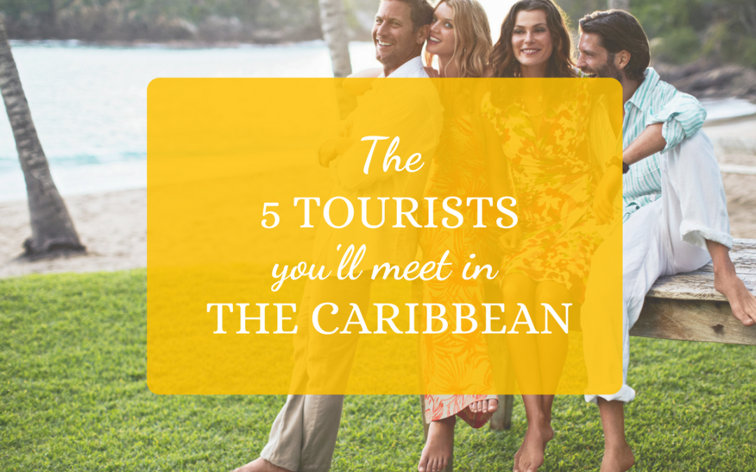 The 5 Tourists You Will Meet in the Caribbean