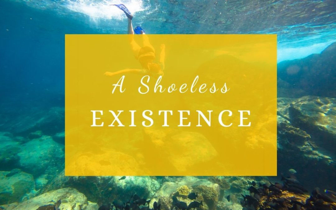 A Shoeless Existence