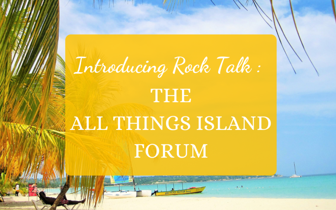 Introducing Rock Talk: The All Things Island Forum