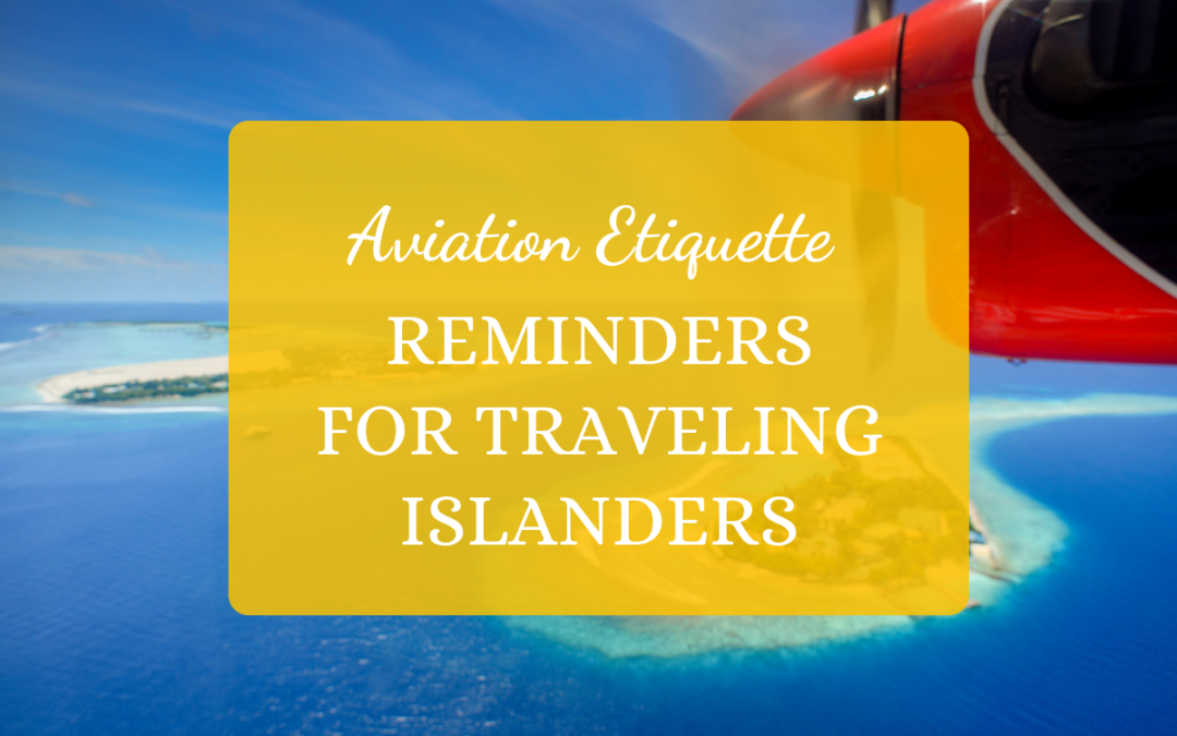 Reminders for Traveling Islanders: Aviation Etiquette