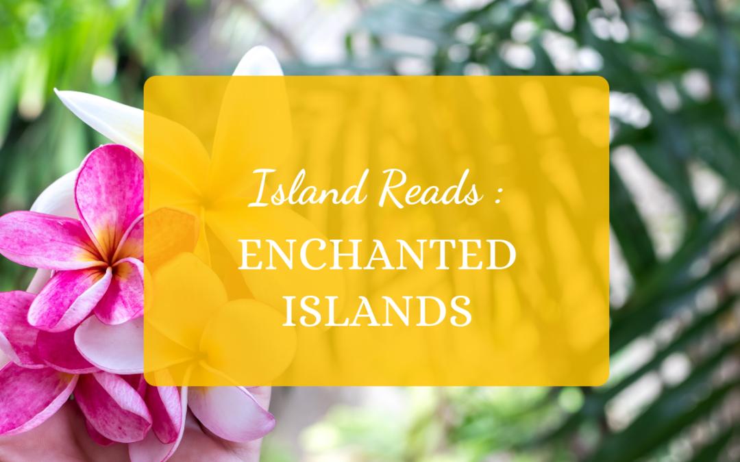 Island Reads: Enchanted Islands