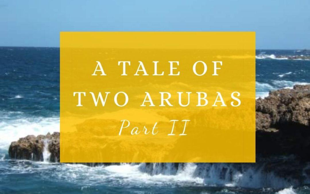 A Tale of Two Arubas Part II