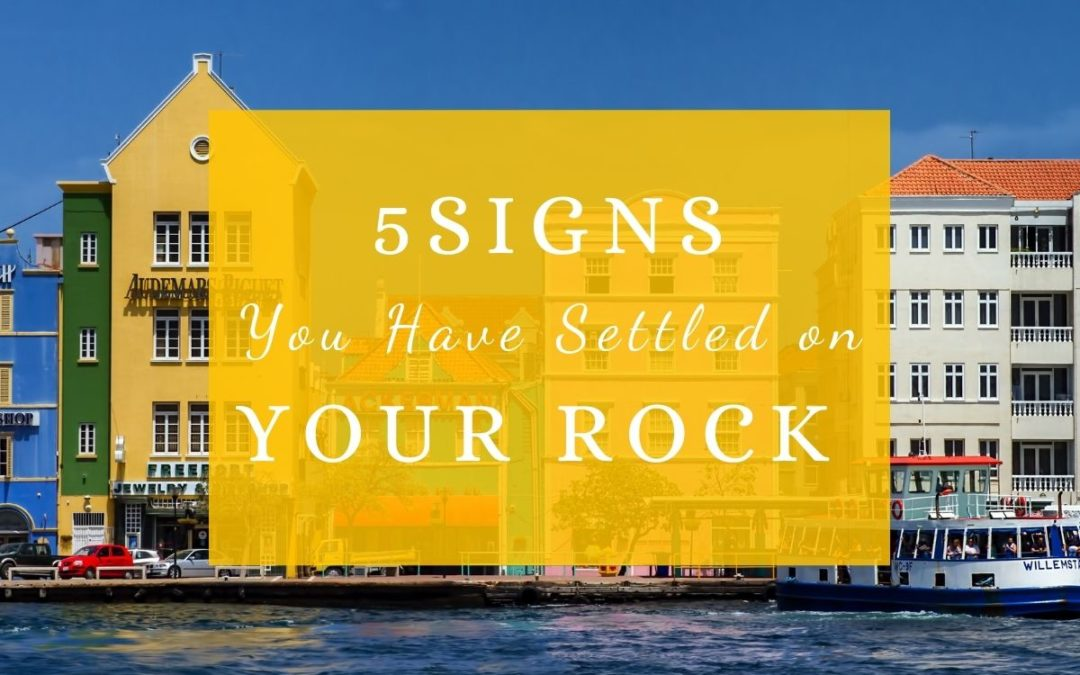 5 Signs You Have Settled on Your Rock